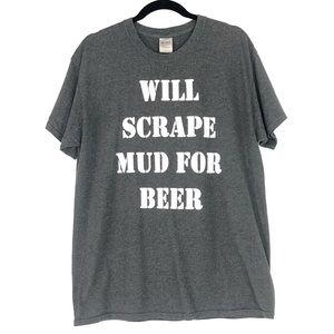 "Dirt Dog ""Will Scrape Mud for. Beer"" Gray TShirt L"